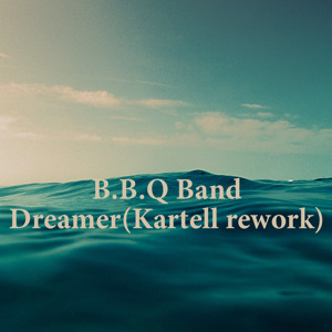 Dreamer (Kartell Rework)  by B.B & Q. Band