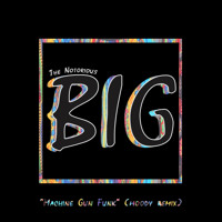The Notorious B.I.G. Machine Gun Funk (Woody Remix) Artwork