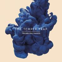 The Temper Trap Trembling Hands (Chet Faker Remix) Artwork