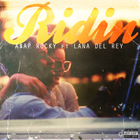 Listen to a new hiphop song Ridin' (ft. Lana Del Rey)  - A$AP Rocky