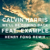 Listen to a new remix song We'll Be Coming Back (Henry Fong 'Bigroombahcore' Bootleg Remix) - Calvin Harris x Example x R3hab