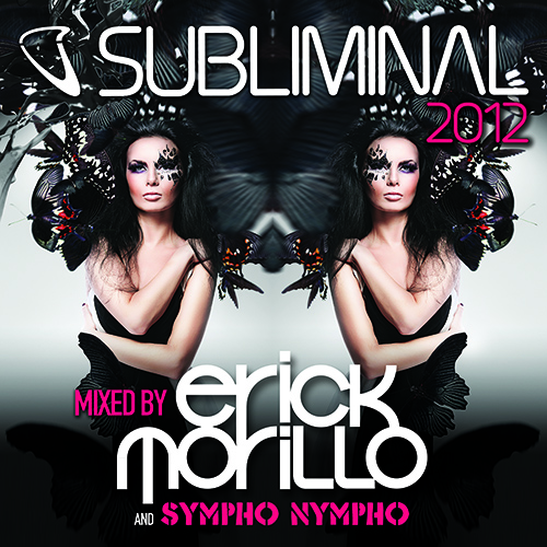 "Erick Morillo and Sympho Nympho present ""Subliminal 2012"" compilation"