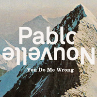 Pablo Nouvelle You Do Me Wrong Artwork