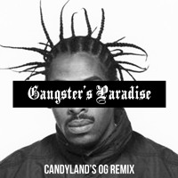 Listen to a new remix song Gangsters Paradise (Candyland - Coolio