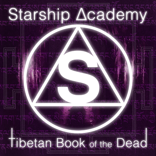 Starship Academy, trap music, tibetan book of the dead.