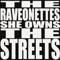 The Raveonettes She Owns the Streets Artwork