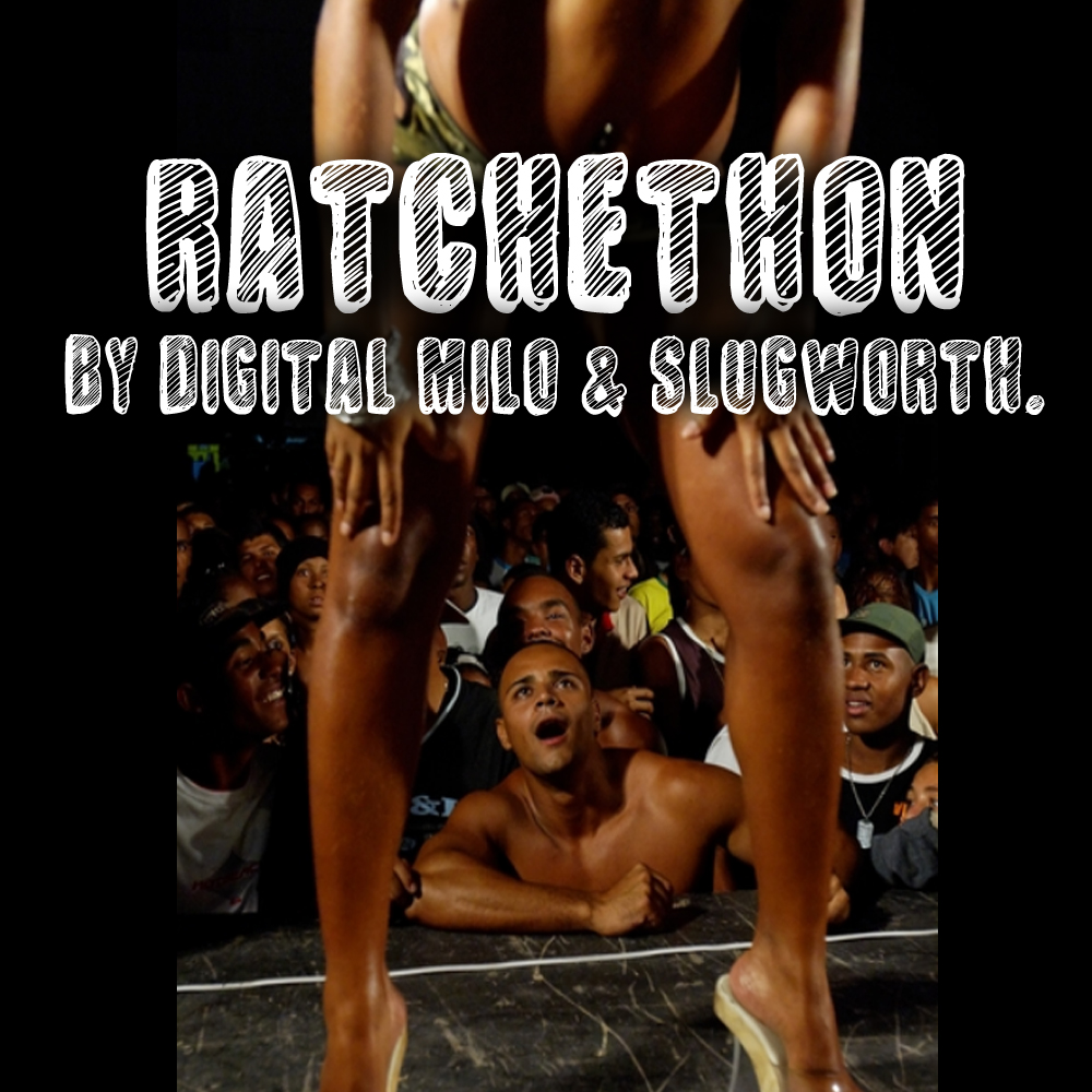 Ratchet Moombahton aka Ratchethon. Digital Milo & Slugworth.