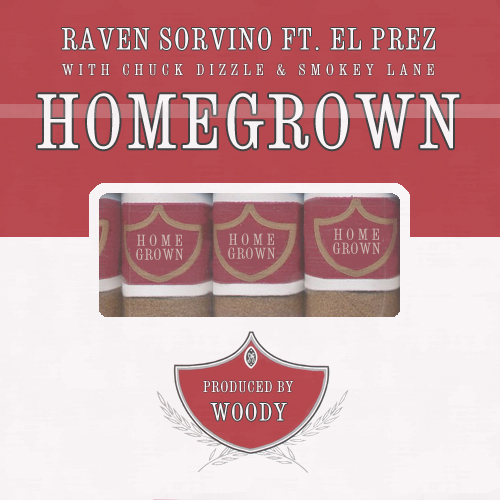 Raven Sorvino - Homegrown (con Chuck Dizzle, Smokey Lane & El Prez)