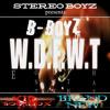 B-Boyz (Brand New & Kid Boombox) - W.D.F.W.T.  | Stereo Boyz presents