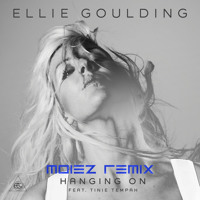 Listen to a new remix song Hanging On (Moiez Extended Remix) - Ellie Goulding