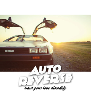 Want Your Love by AutoReverse