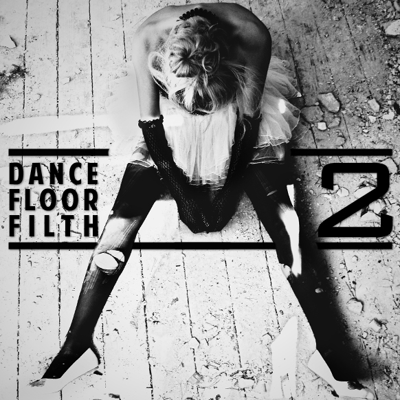 Dance Floor Filth 2