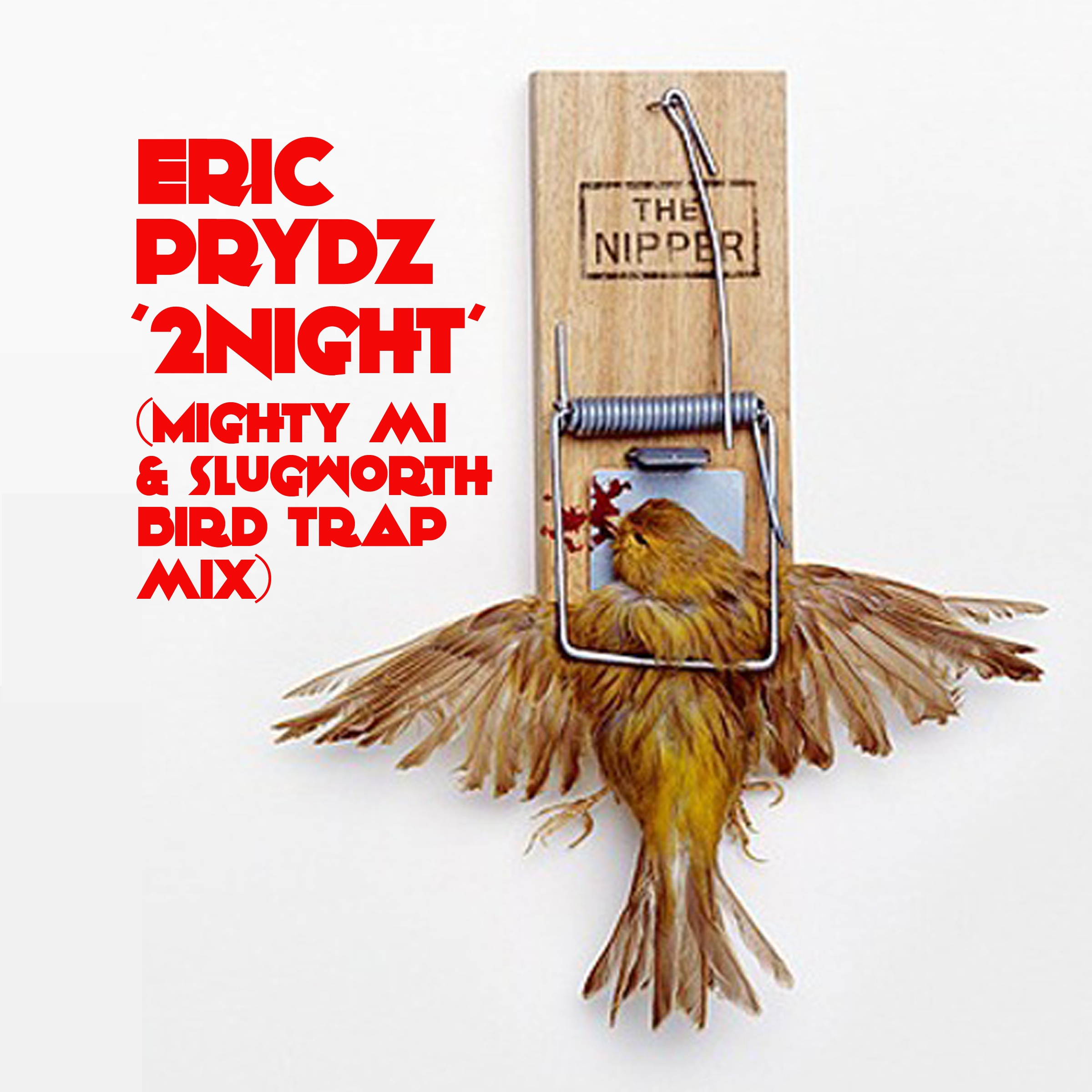 Eric Prydz, 2Night Trap Remix by Mighty Mi & Slugworth.