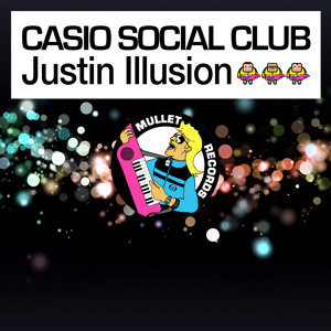Justin Illusion by Casio Social Club
