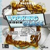 LOOKING GLASS RIDDIM - MIXED BY DJ MK (July 2012)