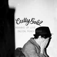 Listen to a new  song Meaning of Love (Falcon Punch Remix) - Cutty Gold
