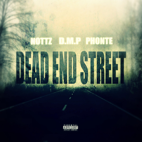 Nottz &amp; D.M.P. - Dead End Street (con Phonte)
