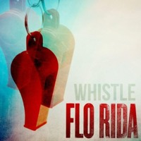 Listen to a new remix song Whistle (Throttle Remix) - Flo Rida