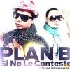 110 PLAN B - SI NO LE CONTESTO (DJ NEOX MERENGUE 2012)