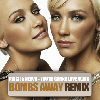 Avicii &#038; NERVO - You're Gonna Love Again (Bombs Away Remix)