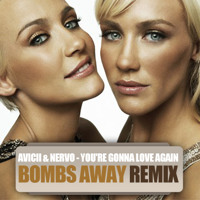 Listen to a new remix song You're Gonna Love Again (Bombs Away Remix) - Avicii and Nervo