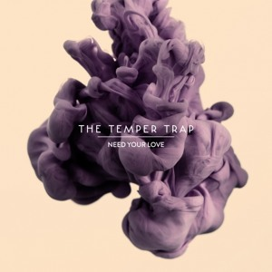 Need Your Love (Fort Romeau Remix) by The Temper Trap
