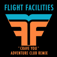 Listen to a new remix song Crave You (Adventure Club Remix) - Flight Facilities