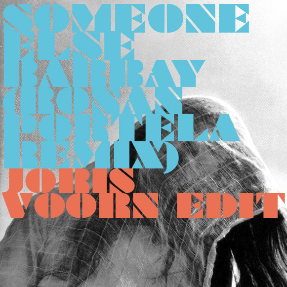 Free Download: Someone Else   Barbay (Ronan Portela Remix   Joris Voorn Edit) edm music  