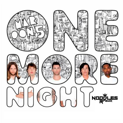 Marron 5 - One More Night remix by DJ Noodles.