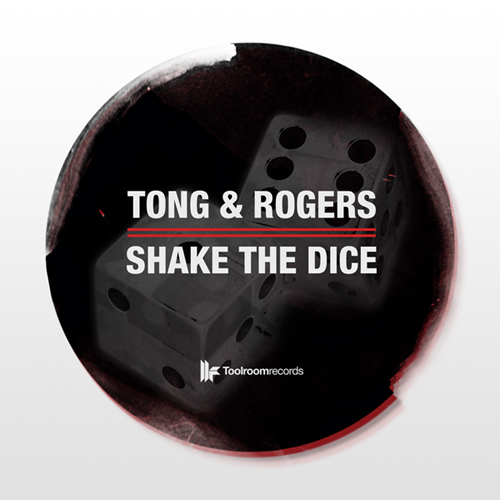 Tong &amp; Rogers - Shake The Dice (incl. Pirupa Remix) [Toolroom Records]