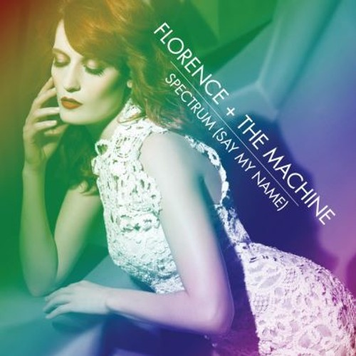 Florence and The Machine - Spectrum - Say My Name (Ian Round Vs Calvin Harris Remix) Edit