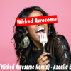 Azealia Banks - 212 (Wicked Awesome Remix) DL IN DESCRIPTION