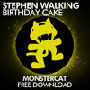 Stephen Walking - Birthday Cake [Monstercat Release] [Free Download]