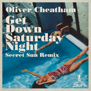 Get Down Saturday Night (Secret Sun Edit) by Oliver Cheatham