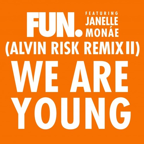 We Are Young (Alvin Risk Remix Pt 2)