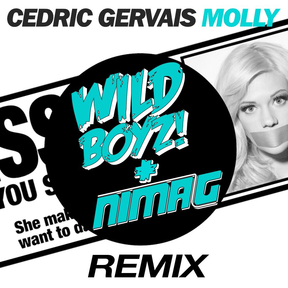 Cedric Gervais - Molly (Wild Boyz! & Nima G Remix)