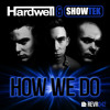 Hardwell & Showtek - How We Do [OUT NOW] album artwork