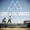 Love & the Movies (MyKill Remix) by Midi Matilda