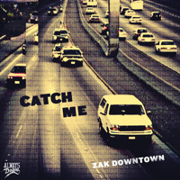 Listen to a new hiphop song Catch Me - Zak Downtown
