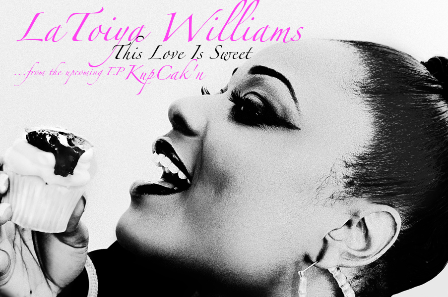 this love is sweet latoiya williams new music 10 years kupcak'n ep