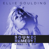 Ellie Goulding Hanging On (Sound Remedy Remix) Artwork