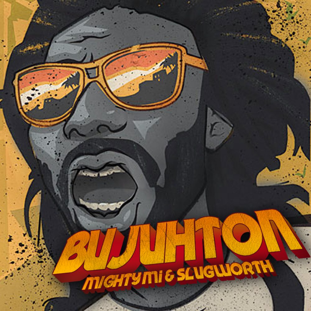 MOOMBAHTON | Bujuhton - Mighty Mi & Slugworth