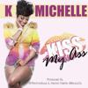 K. Michelle - Kiss My Ass