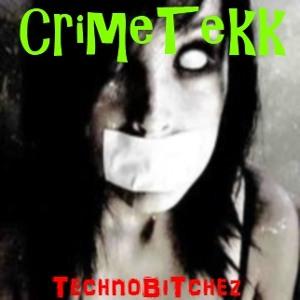 CrimeTekk - TechnoBitchez - 03-08-2012 Artworks-000027814600-7m0rmu-crop