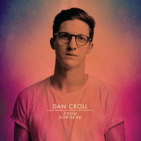 Dan Croll From Nowhere Artwork
