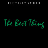 Electric Youth The Best Thing Artwork