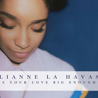 Lianne La Havas Is Your Love Big Enough? Artwork