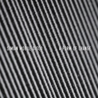 Simian Mobile Disco A Form Of Change Artwork