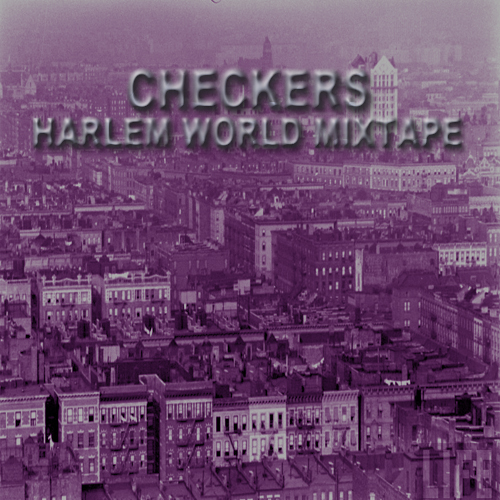 Checkers - Harlem World Mixtape