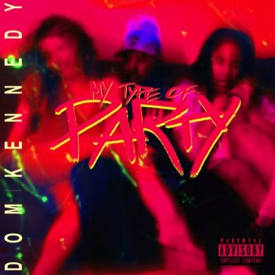 Dom Kennedy - My Type Of Party (Inferno & Smerk Uptempoish Edit) (Clean)